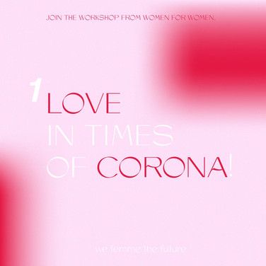 Love in Times of Corona - Workshop November 2020