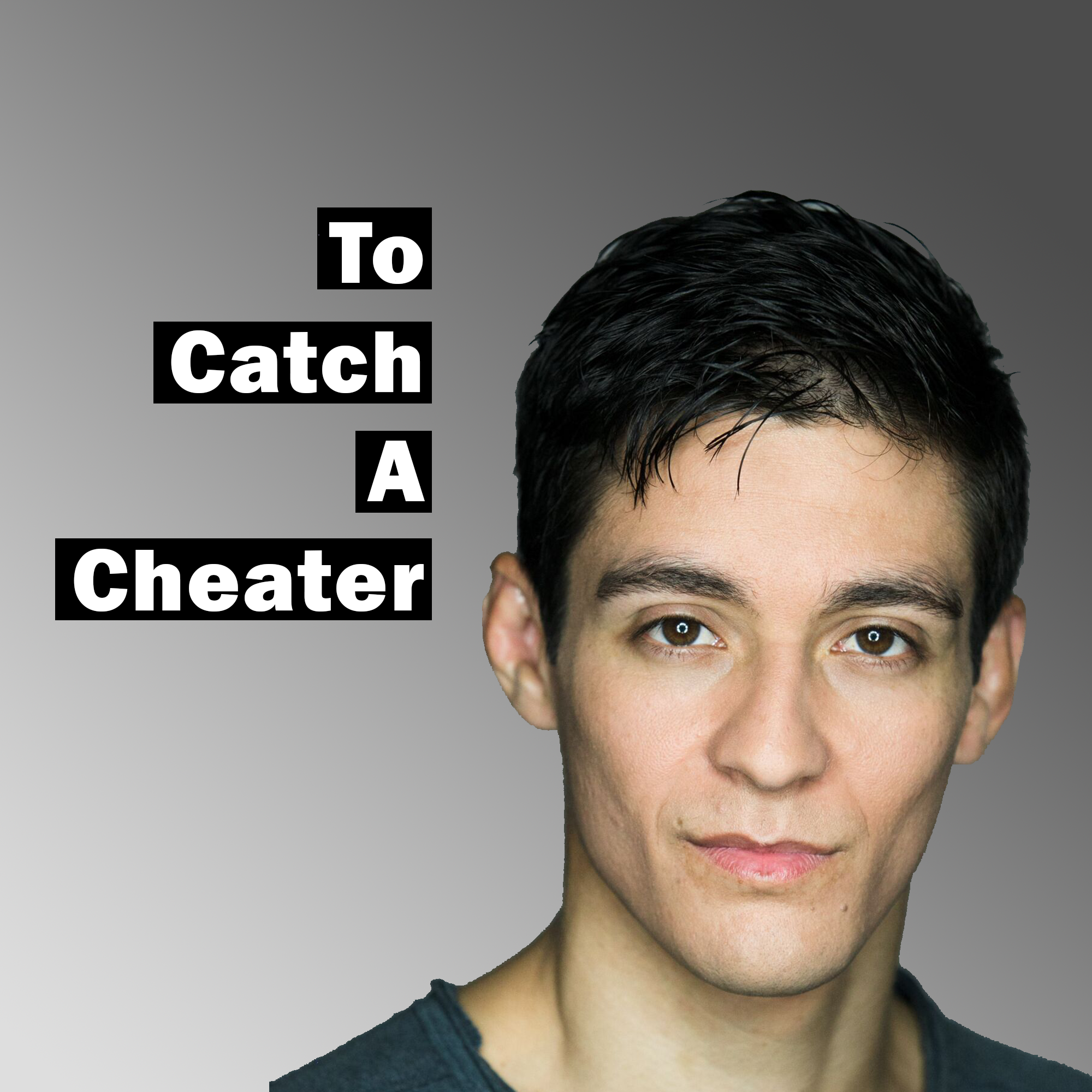 To Catch a Cheater