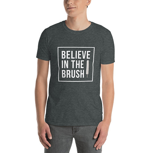 Believe In The Brush Short-Sleeve Unisex T-Shirt