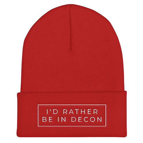 I'd Rather Be In Decon Cuffed Beanie