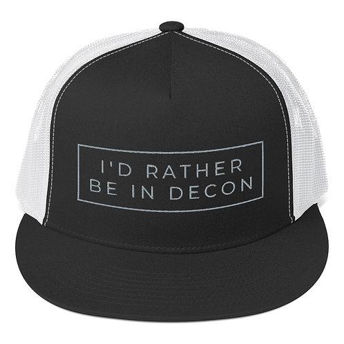 I'd Rather Be in Decon Trucker Cap