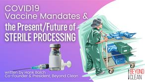 COVID19 Vaccine Mandates & the Present/Future of Sterile Processing