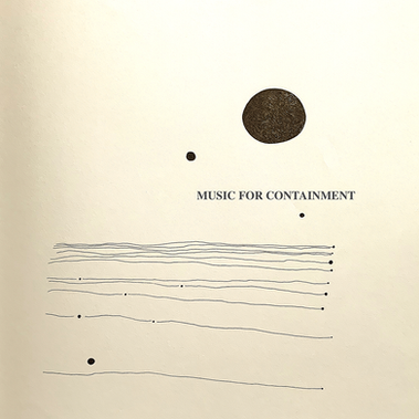 MUSIC FOR CONTAINMENT