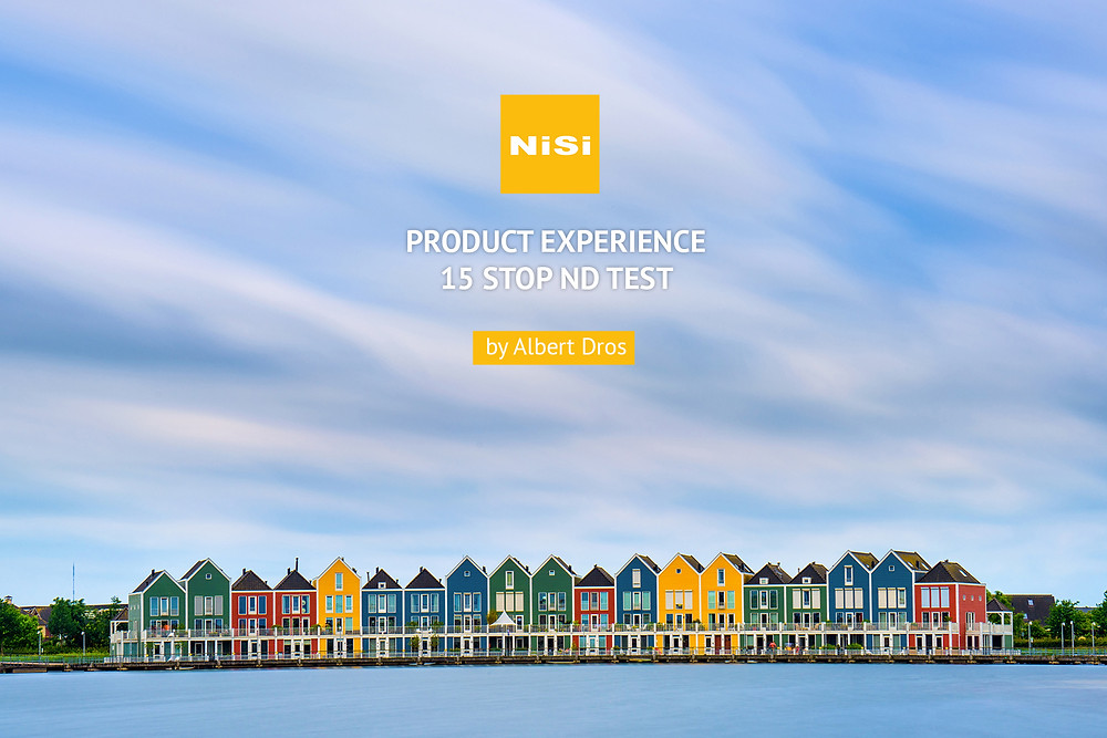 Nisi Product Experience & 15 Stop ND Test by Albert Dros
