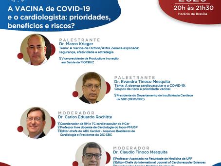 A VACINA de COVID-19 e o cardiologista: prioridades, benefícios e riscos?