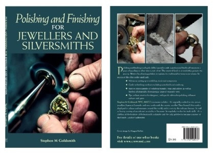 Polishing and Finishing for Jewellers & Silversmiths by Stephen M Goldsmith
