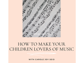 Episode #35: How to Make Your Children Lovers of Music