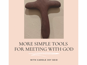 Episode #56: More Simple Tools for Meeting with God