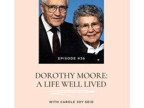 Episode #36: Dorothy Moore: A Life Well Lived