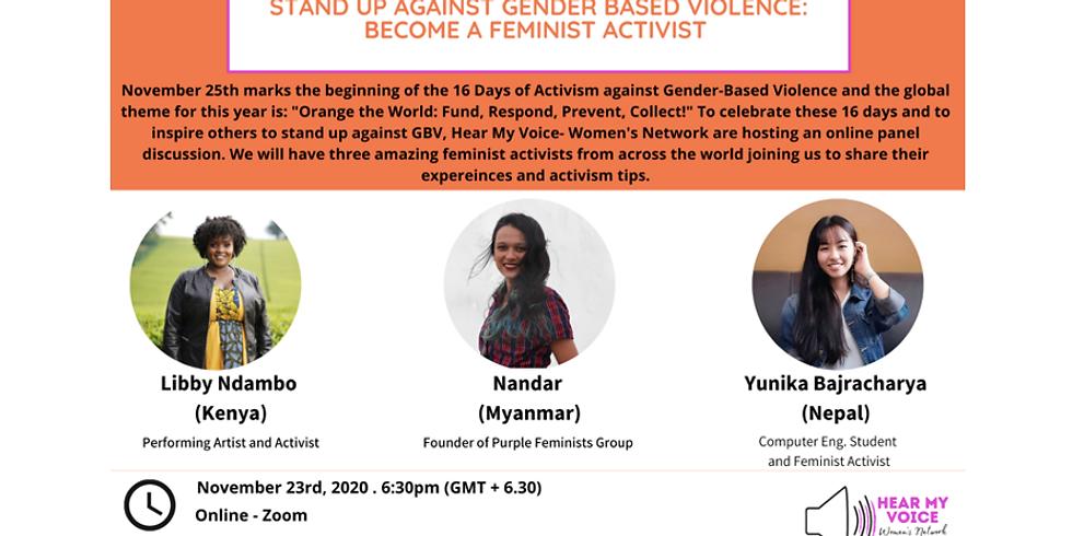 Stand up against Gender Based Violence: Become a Feminist Activist