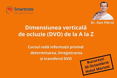 "DIMENSIUNEA VERTICALA DE OCLUZIE (DVO) DE LA ""A"" LA ""Z"""