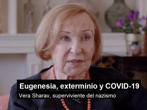 Eugenesia, exterminio y COVID19: Vera Sharav, superviviente del nazismo