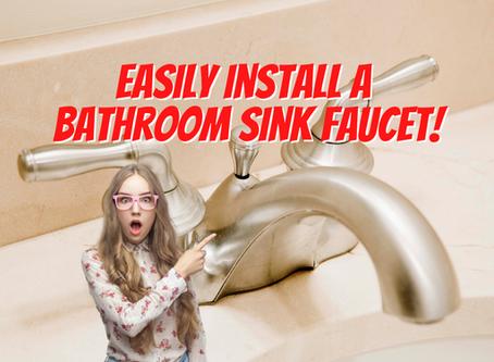 DIY Tip: Easily Install A Bathroom Sink Faucet