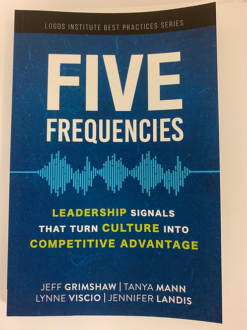 Five Frequencies: LeadershipSignals That Turn Culture Into Competitive Advantage
