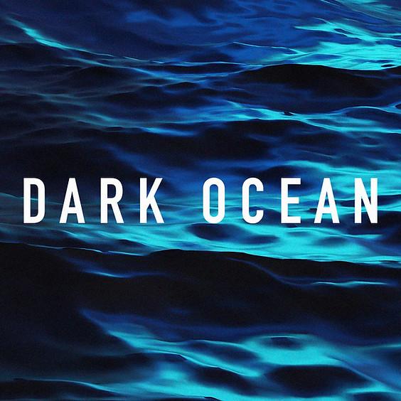 Dark Ocean - 12pm Showtime