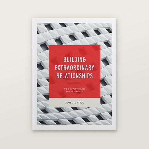 BUILDING EXTRAORDINARY RELATIONSHIPS