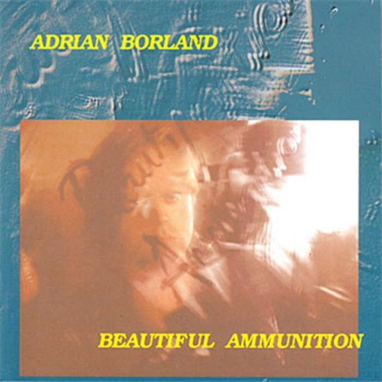 Adrian Borland, Beautiful Ammunition, 1994