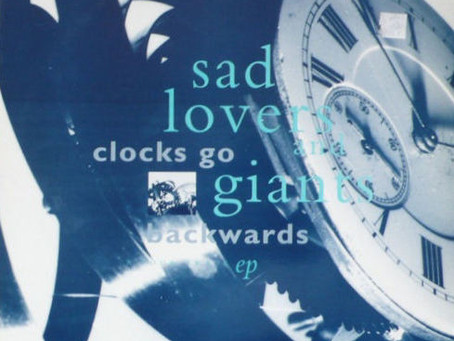 Sad Lovers & Giants - Clocks Go Backwards EP (1990)