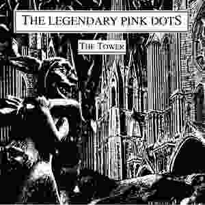 Legendary Pink Dots,  the Tower, 1984