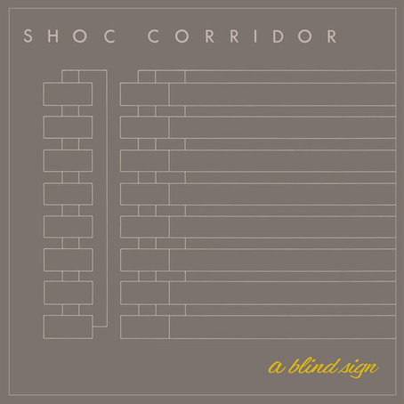 Shoc Corridor - a Blind Sign EP (1982)