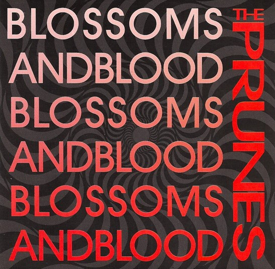 the prunes, blossoms and blood, 1991