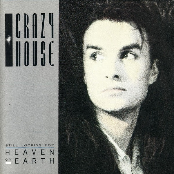 Crazy House, Still Looking for heaven on earth, 1987