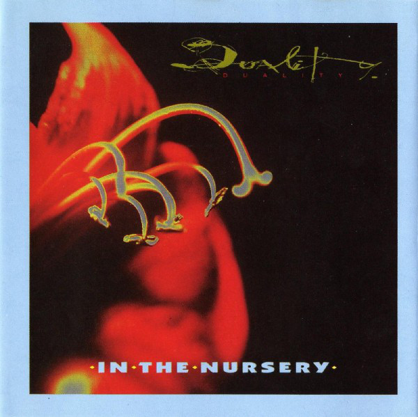 In the Nursery, Duality, 1992