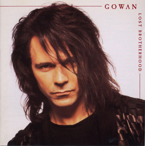 Gowan, Lost Brotherhood, 1990