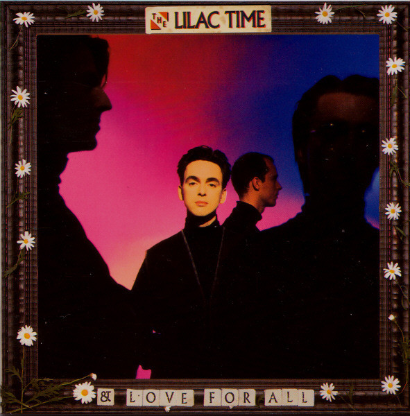 the Lilac Time, and Love for All, 1990