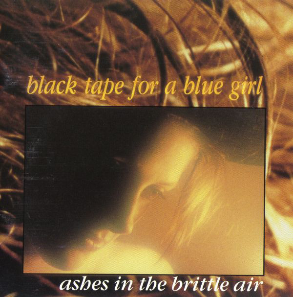 black tape for a blue girl, Ashes in the Brittle Air, 1989