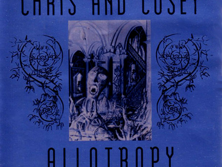 Chris & Cosey - Allotropy (1987)