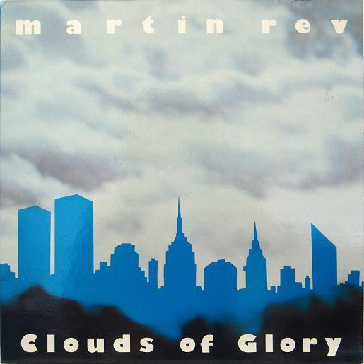 martin rev, clouds of glory, 1985