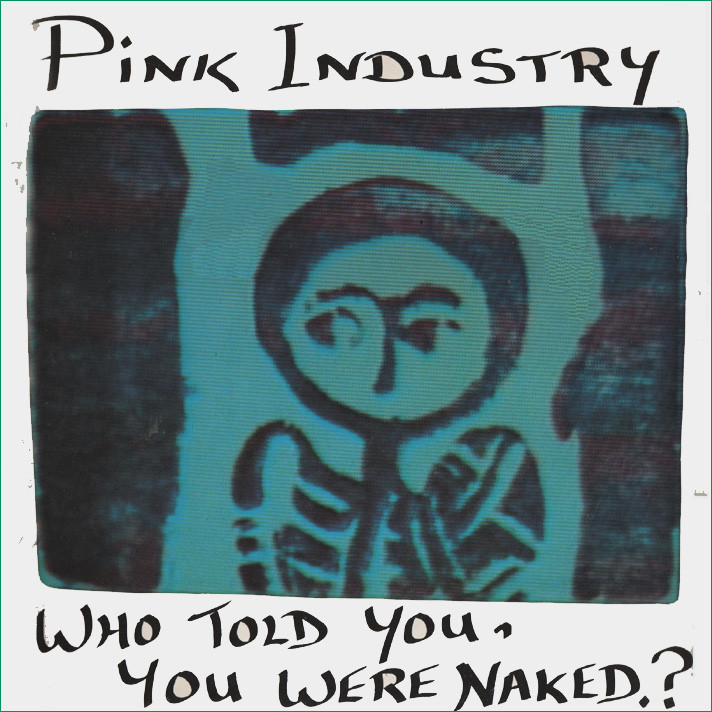 pink industry, who told you, were naked, 1983