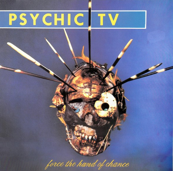 Psychic TV, Force the Hand of Chance, 1982