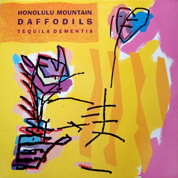 Honolulu Mountain Daffodils, Tequila Dementia, 1988