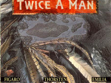 Twice A Man - Figaro•Thorsten•Emilia (1992)