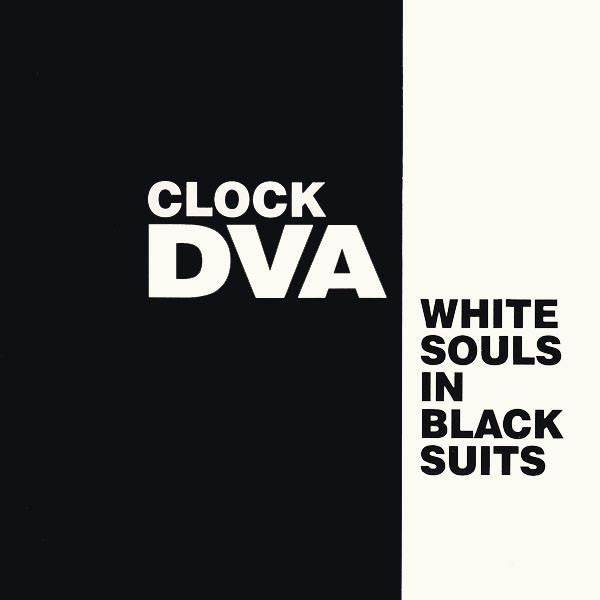 clock dva, white souls in black suits, 1980