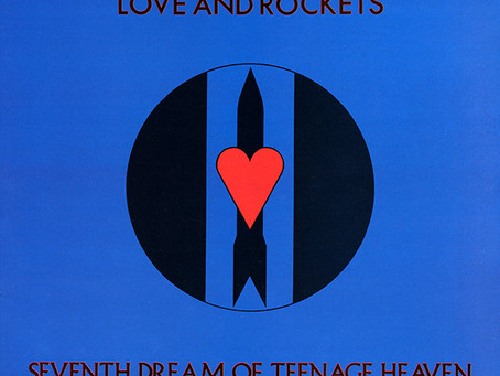Love and Rockets - Seventh Dream of.... (1985)