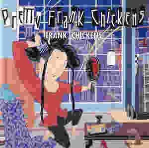 Frank Chickens, Pretty Frank Chickens, 1992