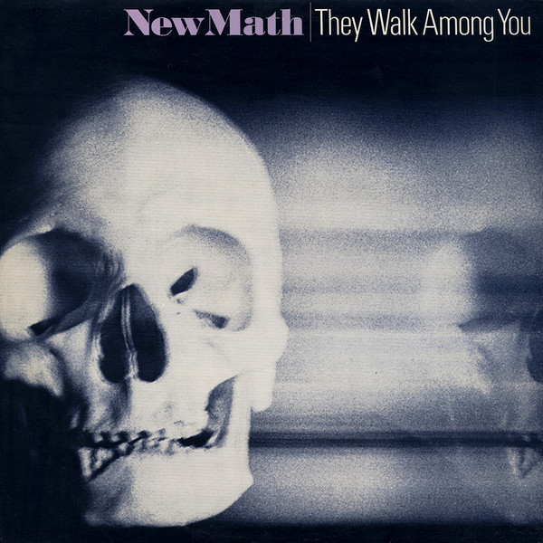 New Math, They Walk Among You, EP, 1981