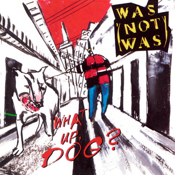 was not was, what up dog, 1988