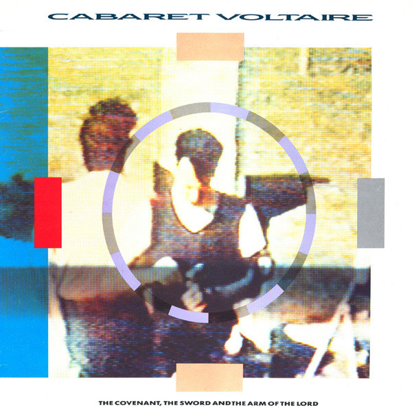 cabaret voltaire, the covenant the sword and the arm of the lord, 1985