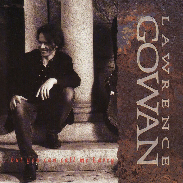 Lawrence Gowan, But You Can Call Me Larry, 1993