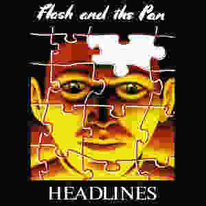 flash and the pan, headlines, 1982