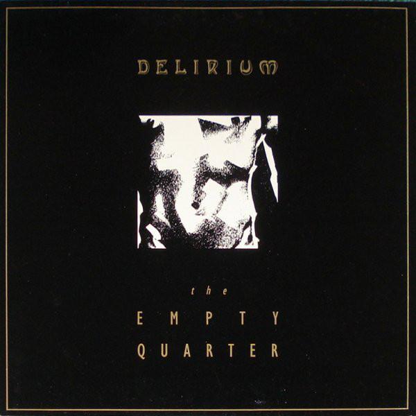 the empty quarter, delirium, 1986