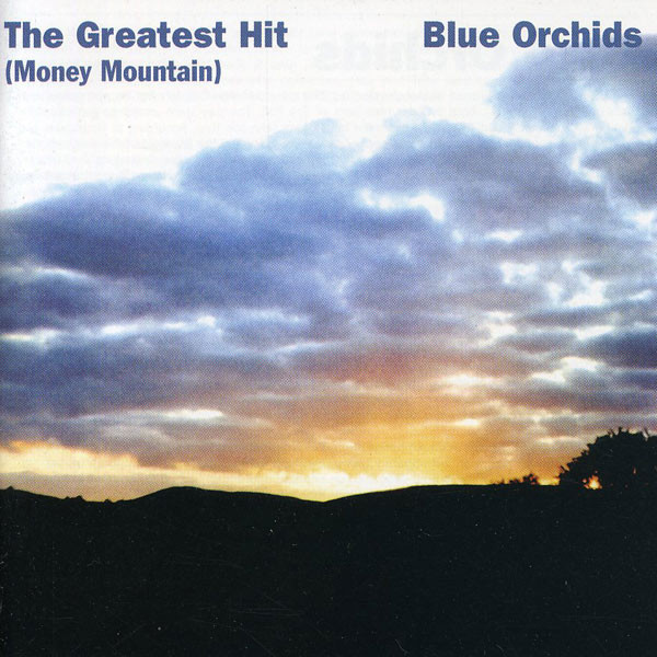 Blue Orchids, the Greatest Hit (Money Mountain), 1982