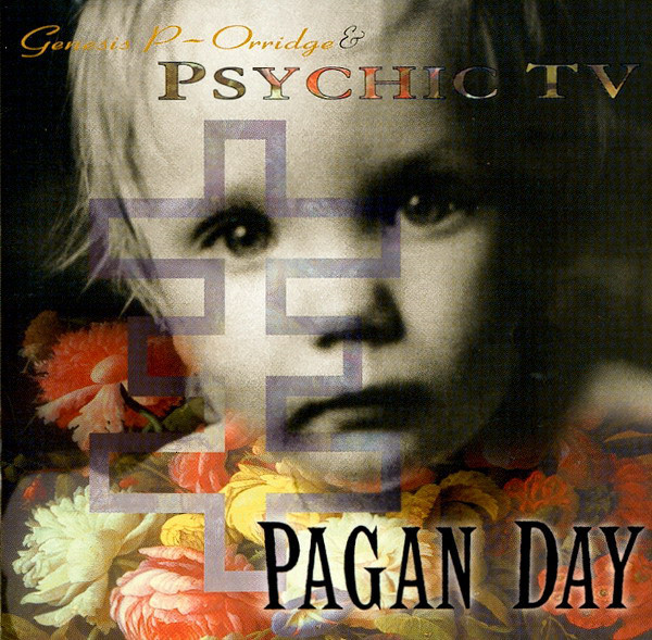 Psychic TV, a Pagan Day, 1984