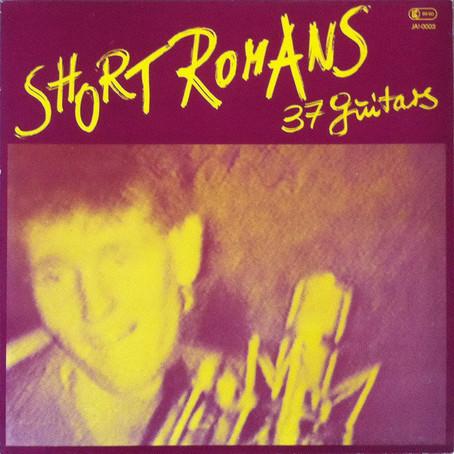 Short Romans - 37 Guitars (1984)