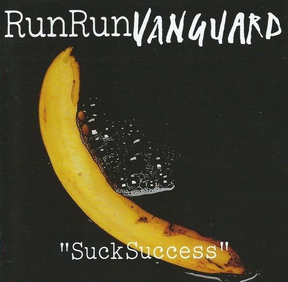 Run Run Vanguard, Suck Success, 1993