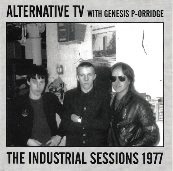 Alternative TV, the Industrial Sessions 1977, 1996
